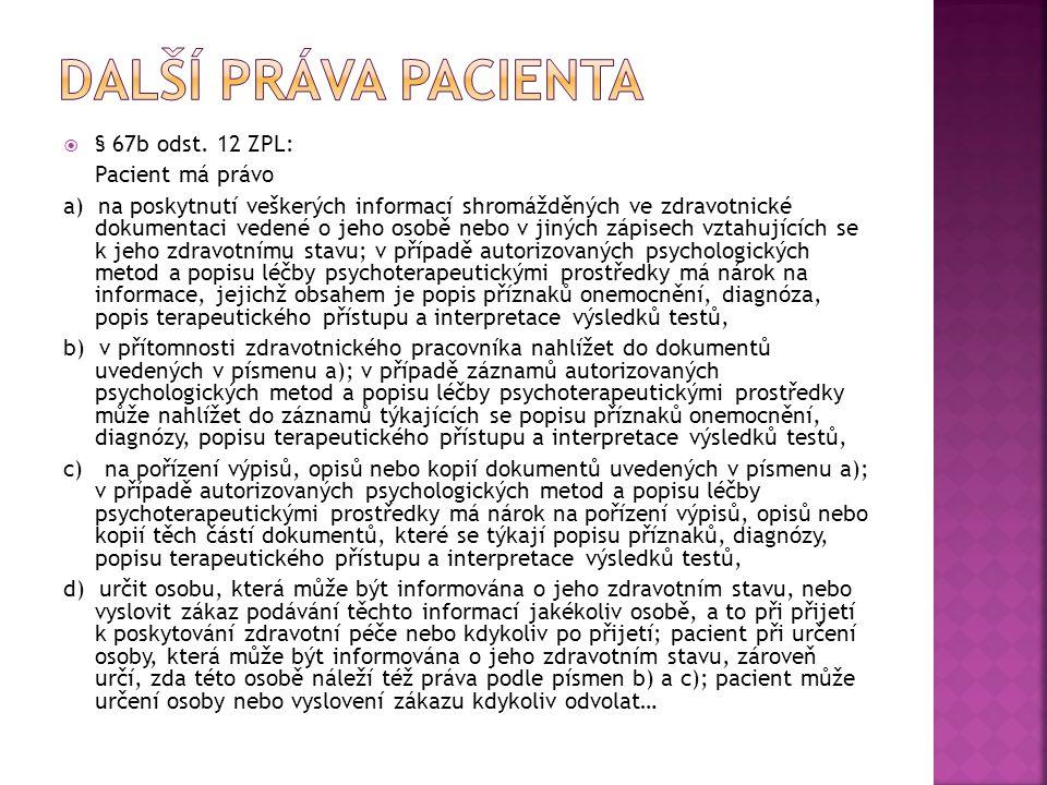 Další práva pacienta § 67b odst. 12 ZPL: Pacient má právo