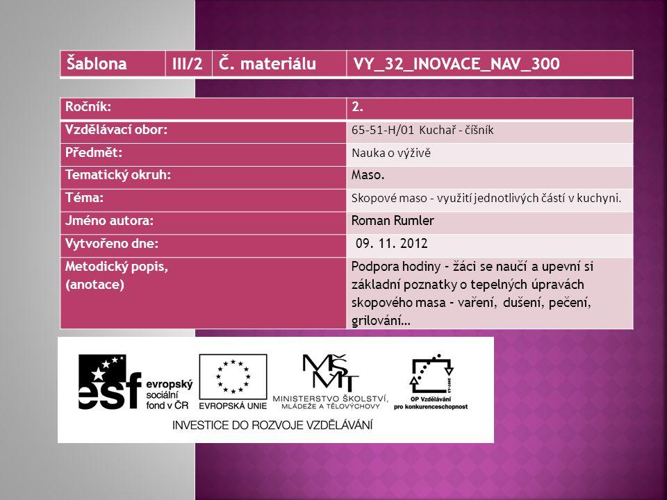 Šablona III/2 Č. materiálu VY_32_INOVACE_NAV_300 Ročník: 2.