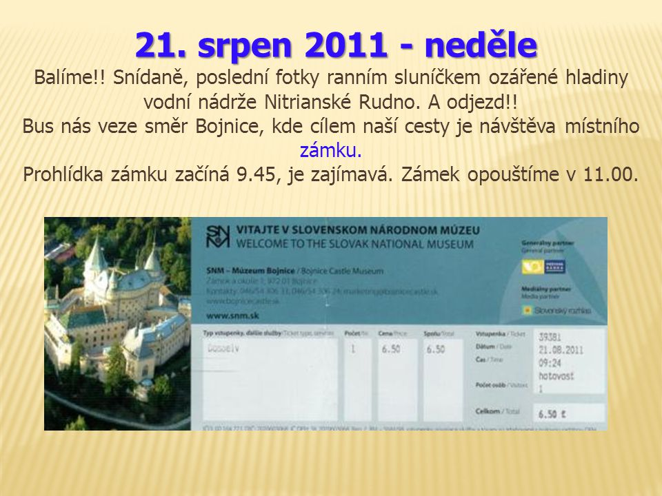 21. srpen 2011 - neděle Balíme!.