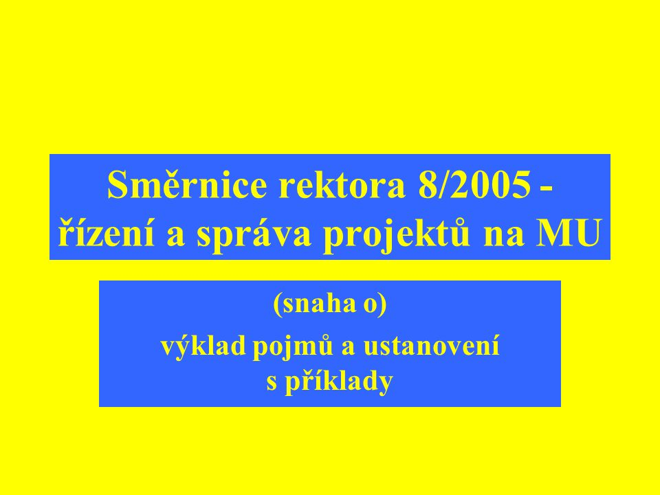 Směrnice rektora 8/2005 - řízení a správa projektů na MU