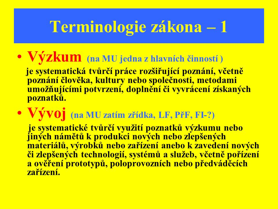 Terminologie zákona – 1 Výzkum (na MU jedna z hlavních činností )