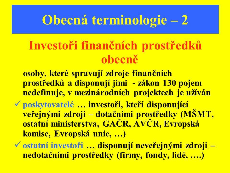 Investoři finančních prostředků obecně