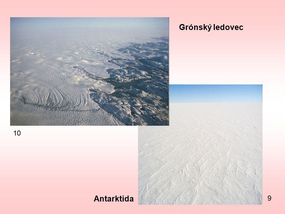 Grónský ledovec 10 Antarktida 9