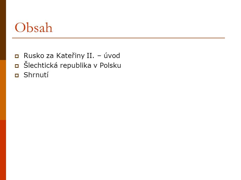 Obsah Rusko za Kateřiny II. – úvod Šlechtická republika v Polsku