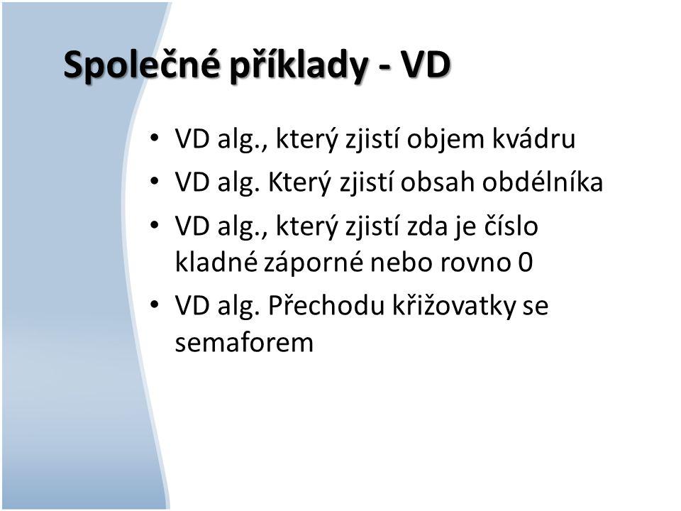 Společné příklady - VD VD alg., který zjistí objem kvádru