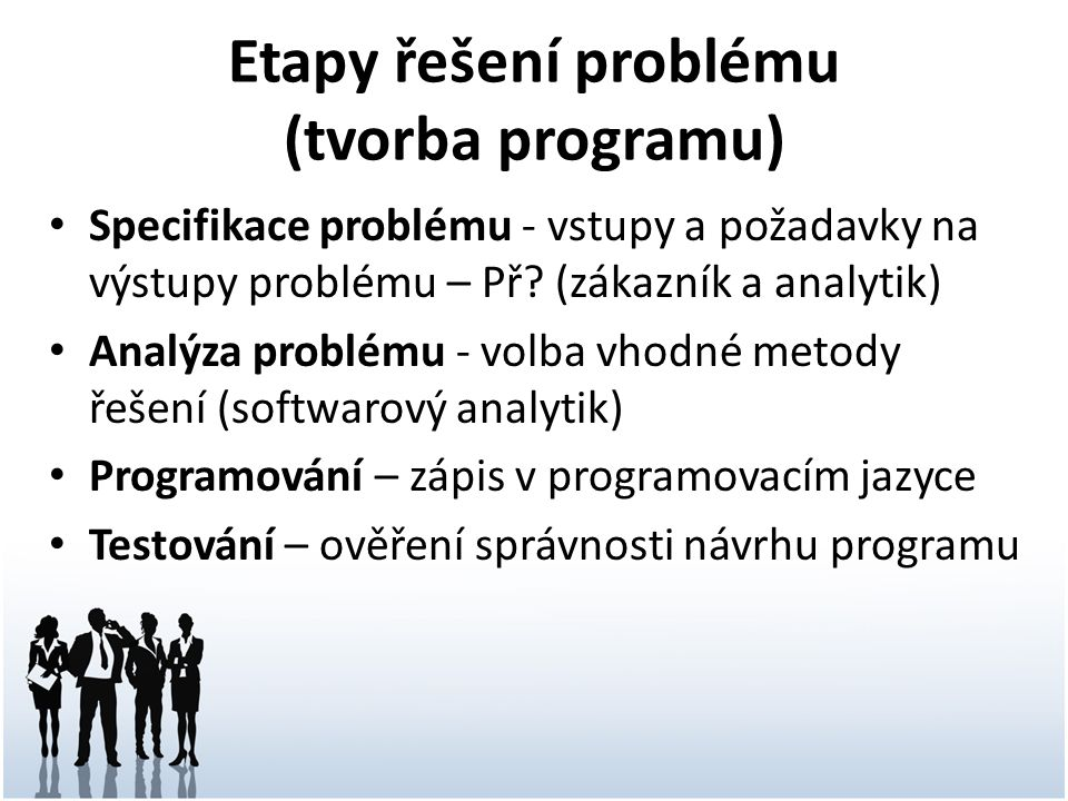 Etapy řešení problému (tvorba programu)
