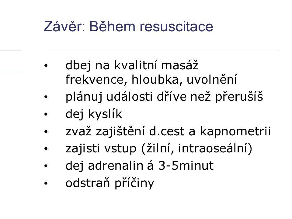 Závěr: Během resuscitace