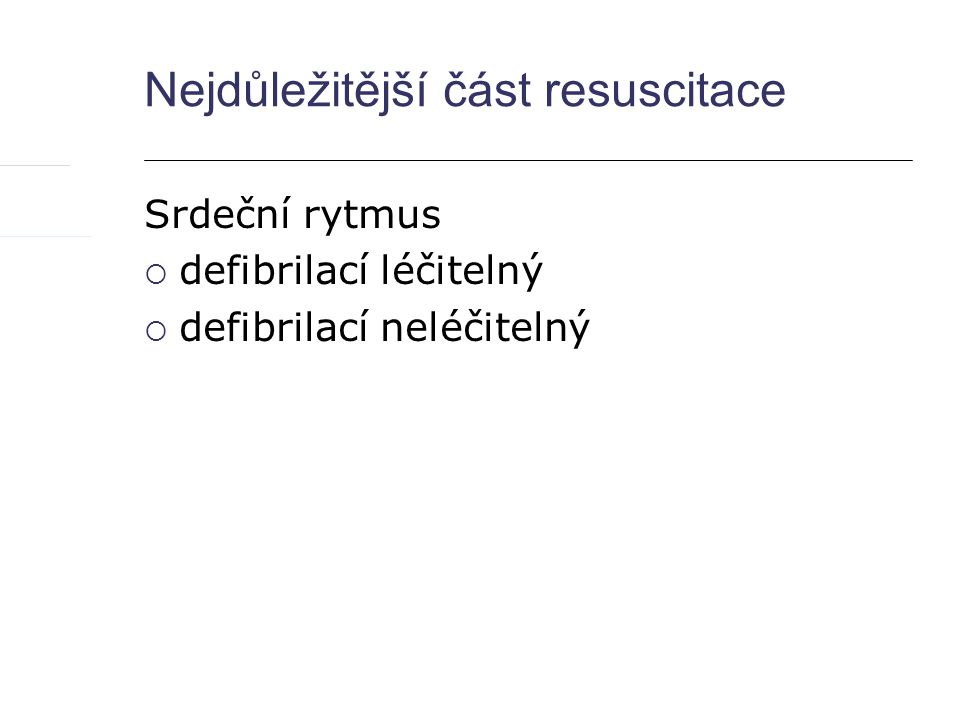 Nejdůležitější část resuscitace