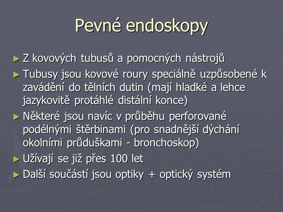 Pevné endoskopy Z kovových tubusů a pomocných nástrojů