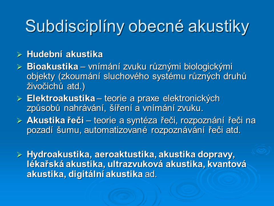 Subdisciplíny obecné akustiky
