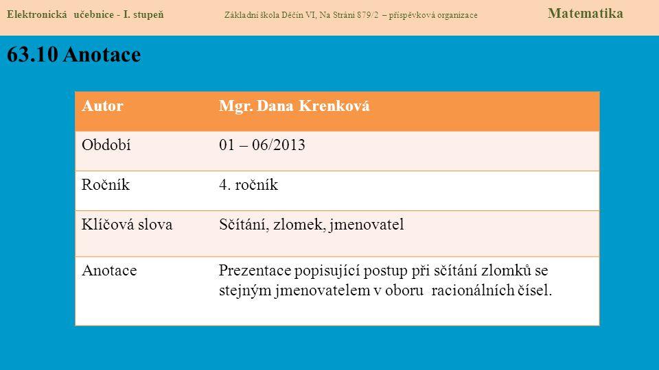 63.10 Anotace Autor Mgr. Dana Krenková Období 01 – 06/2013 Ročník