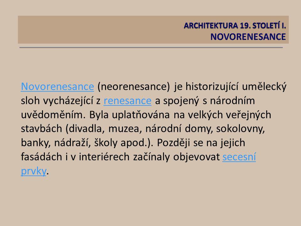 ARCHITEKTURA 19. STOLETÍ I. NOVORENESANCE