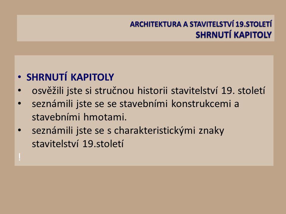 ARCHITEKTURA A STAVITELSTVÍ 19.STOLETÍ SHRNUTÍ KAPITOLY