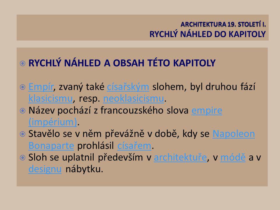 ARCHITEKTURA 19. STOLETÍ I. RYCHLÝ NÁHLED DO KAPITOLY