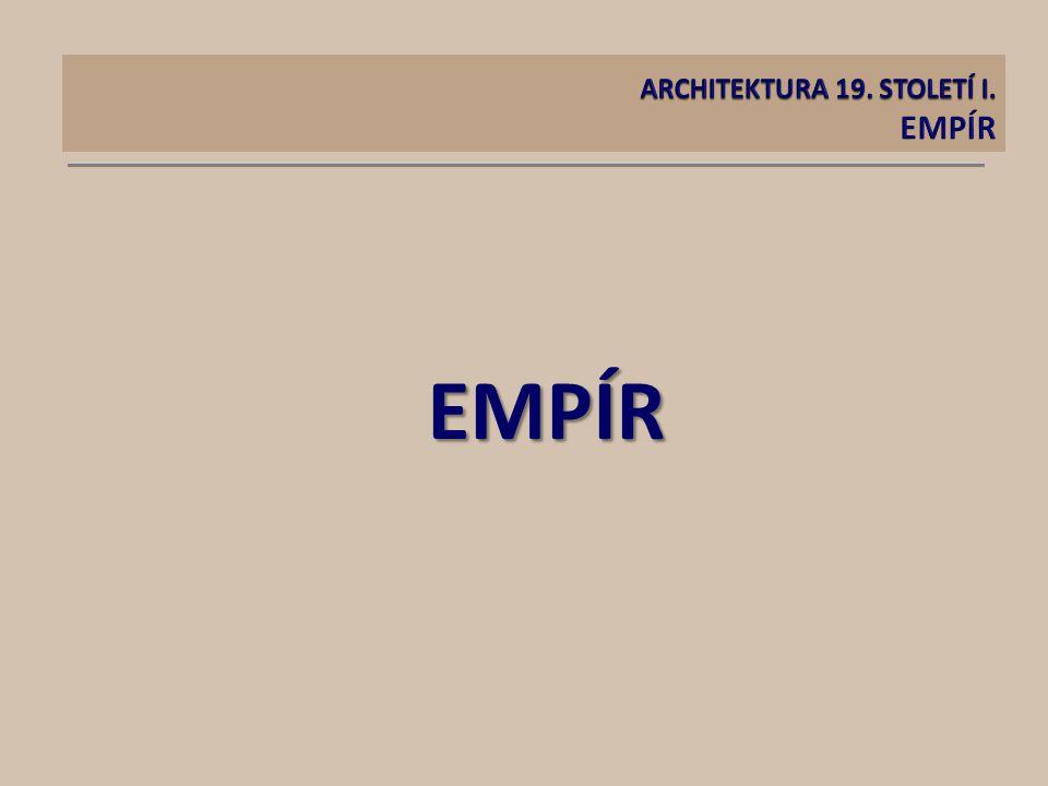 ARCHITEKTURA 19. STOLETÍ I. EMPÍR