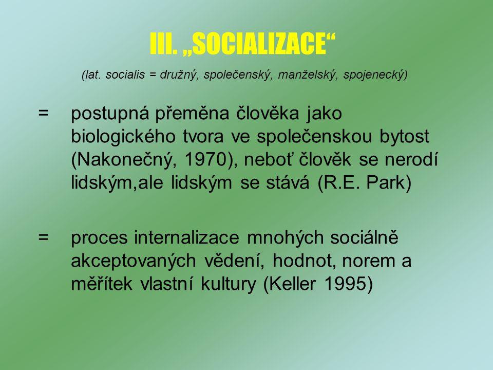 (lat. socialis = družný, společenský, manželský, spojenecký)