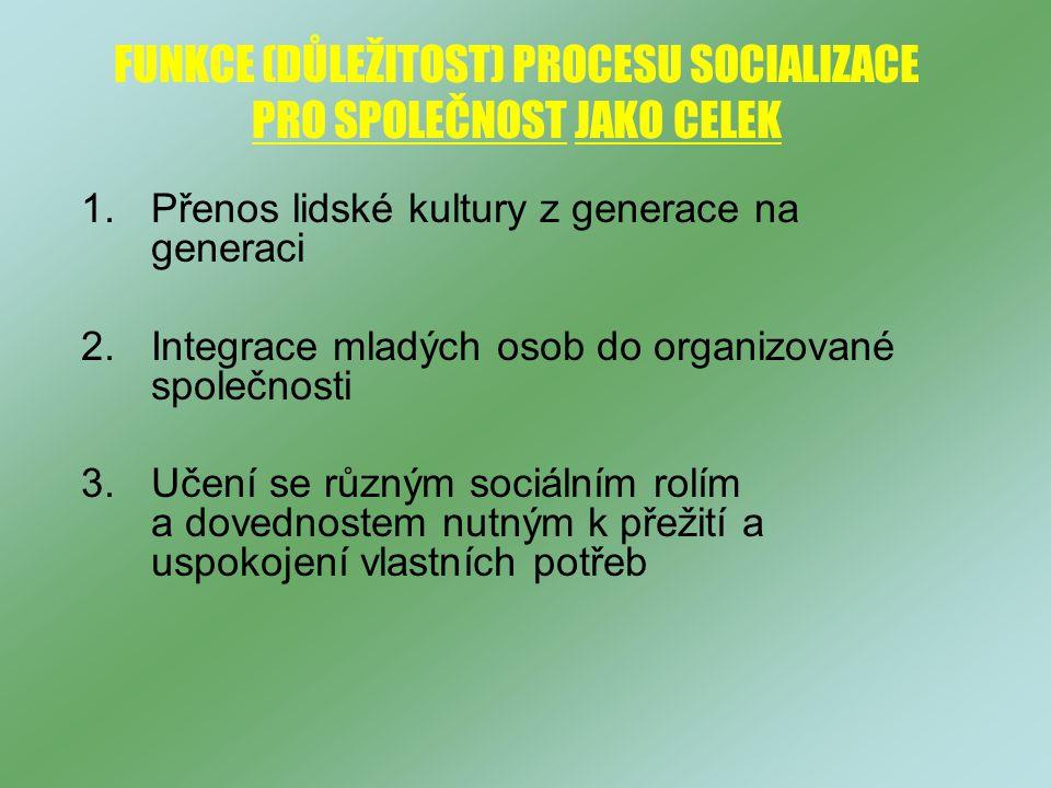 FUNKCE (DŮLEŽITOST) PROCESU SOCIALIZACE PRO SPOLEČNOST JAKO CELEK