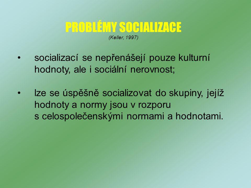 PROBLÉMY SOCIALIZACE (Keller, 1997)