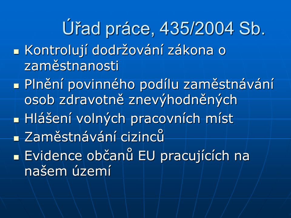 Úřad práce, 435/2004 Sb. Kontrolují dodržování zákona o zaměstnanosti