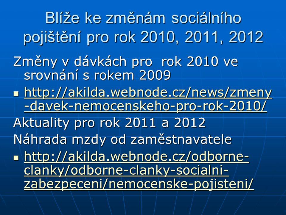 Blíže ke změnám sociálního pojištění pro rok 2010, 2011, 2012