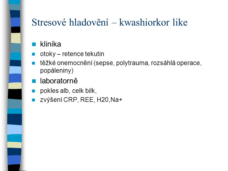 Stresové hladovění – kwashiorkor like