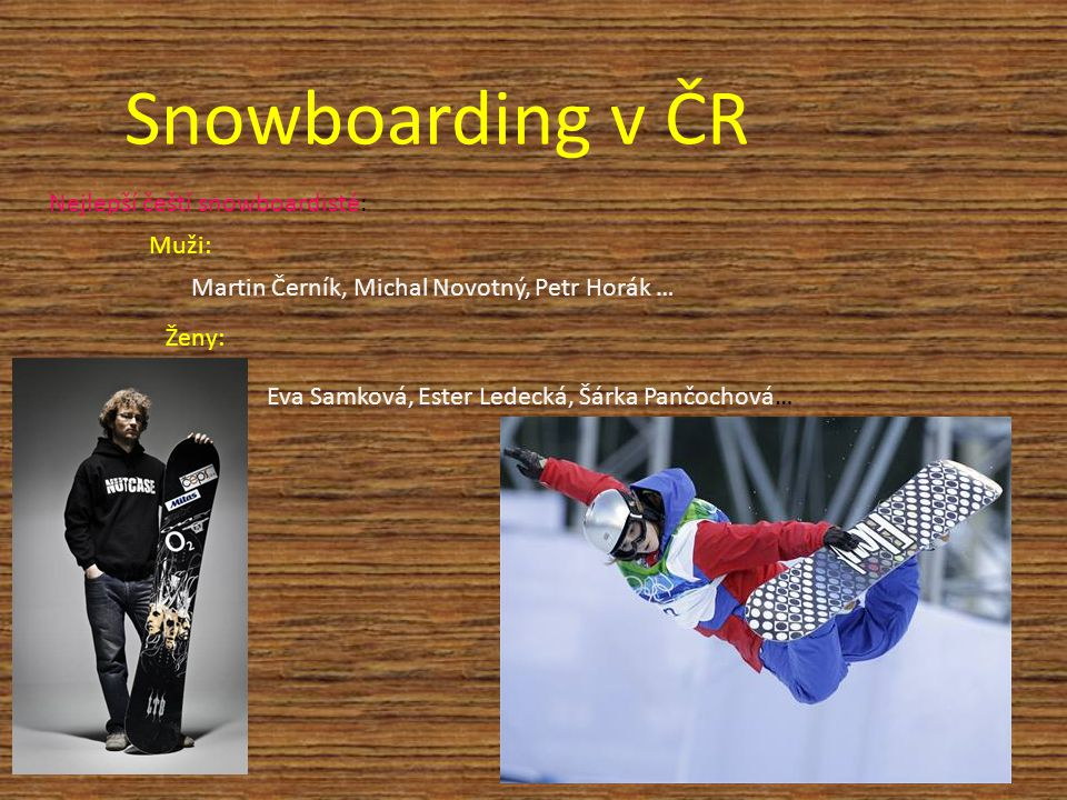 Snowboarding v ČR Nejlepší čeští snowboardisté: Muži:
