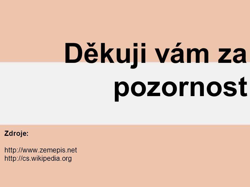 Zdroje: http://www.zemepis.net http://cs.wikipedia.org
