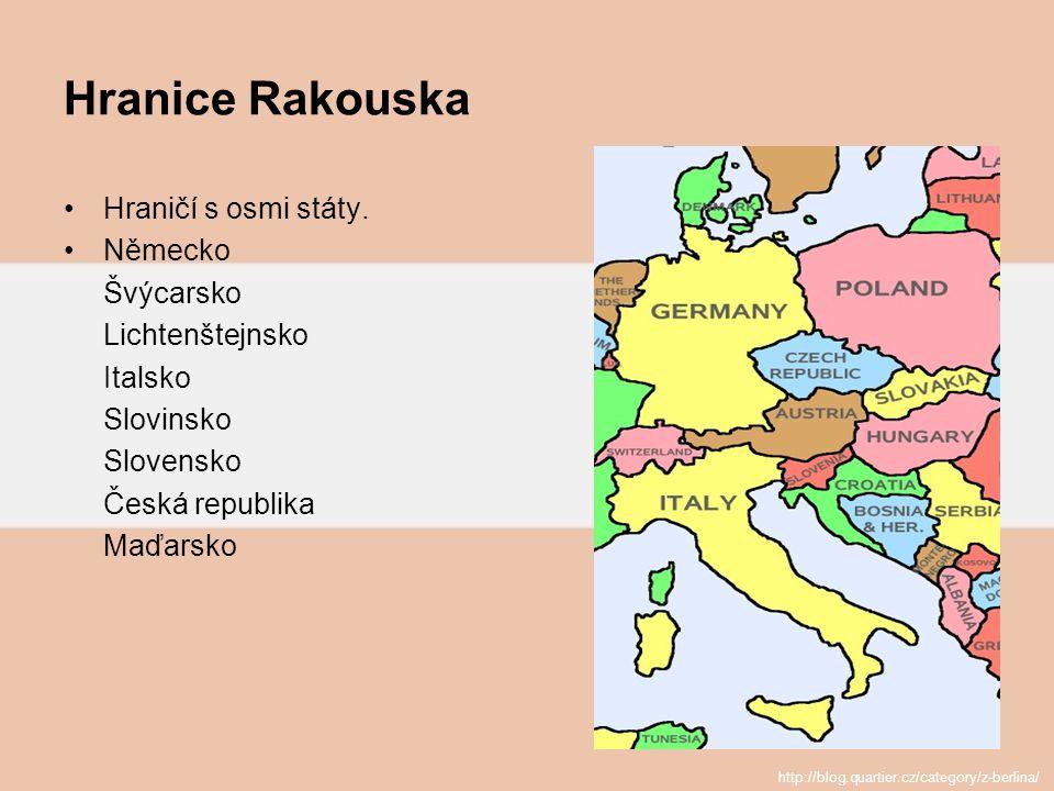 Hranice Rakouska Hraničí s osmi státy. Německo Švýcarsko