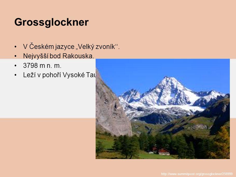 """Grossglockner V Českém jazyce """"Velký zvoník''. Nejvyšší bod Rakouska."""
