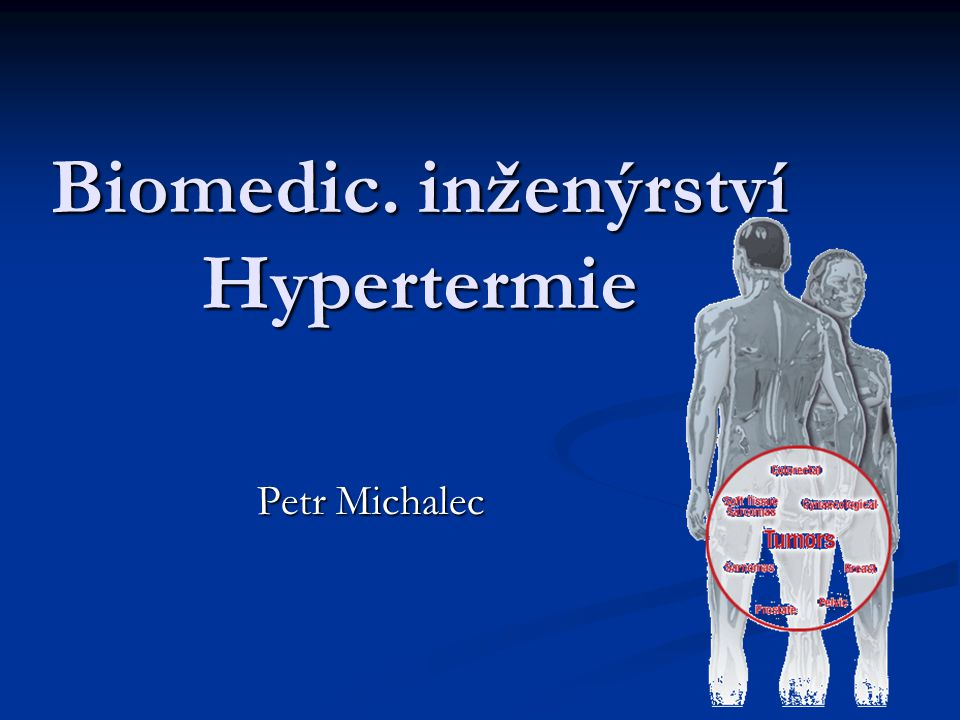 Biomedic. inženýrství Hypertermie