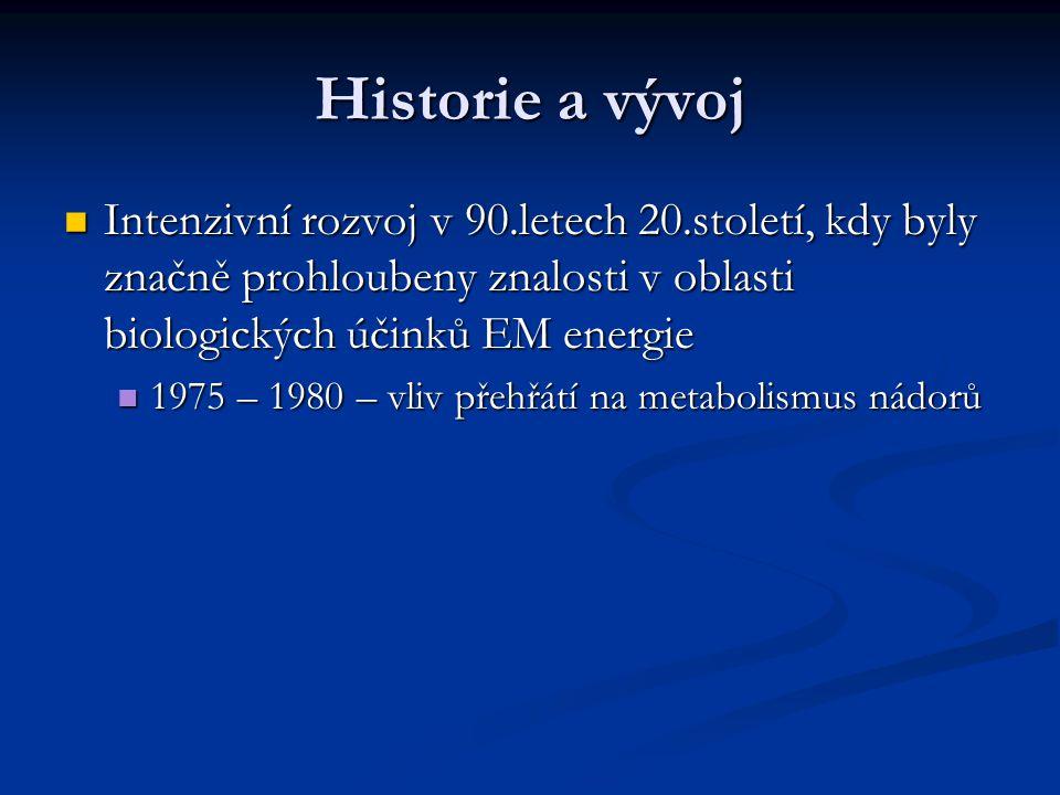 Historie a vývoj Intenzivní rozvoj v 90.letech 20.století, kdy byly značně prohloubeny znalosti v oblasti biologických účinků EM energie.