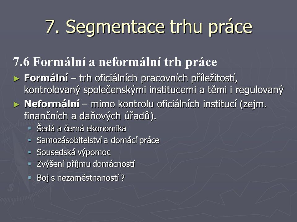 7. Segmentace trhu práce 7.6 Formální a neformální trh práce