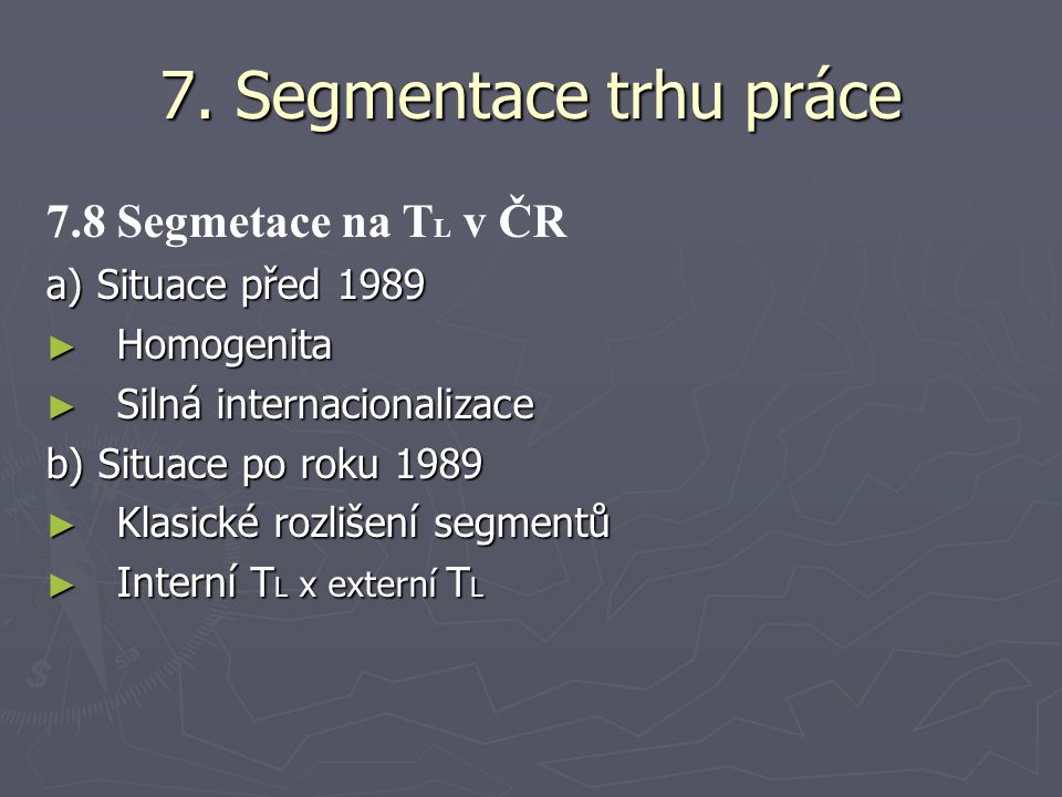 7. Segmentace trhu práce 7.8 Segmetace na TL v ČR a) Situace před 1989