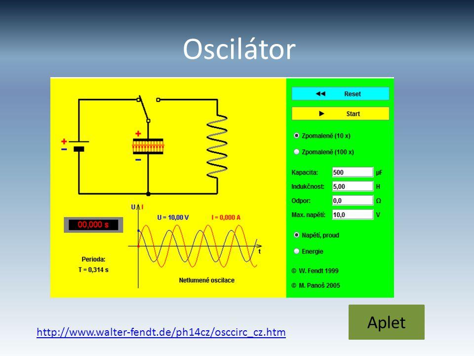 Oscilátor Aplet http://www.walter-fendt.de/ph14cz/osccirc_cz.htm