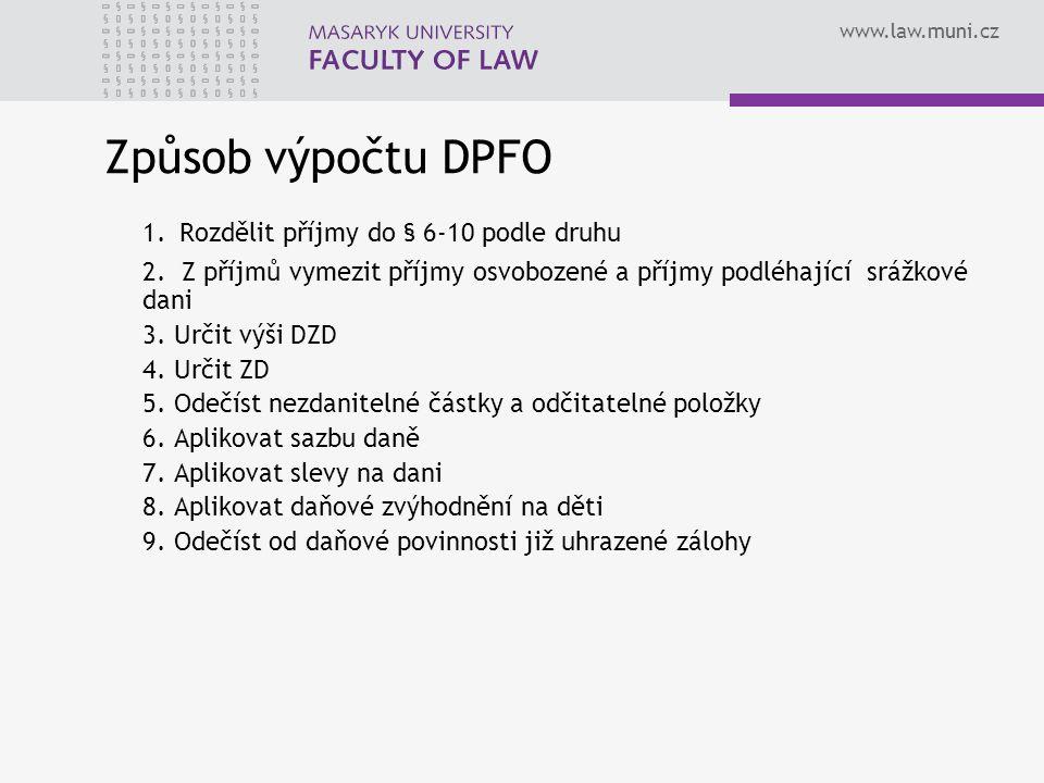 Způsob výpočtu DPFO 1. Rozdělit příjmy do § 6-10 podle druhu
