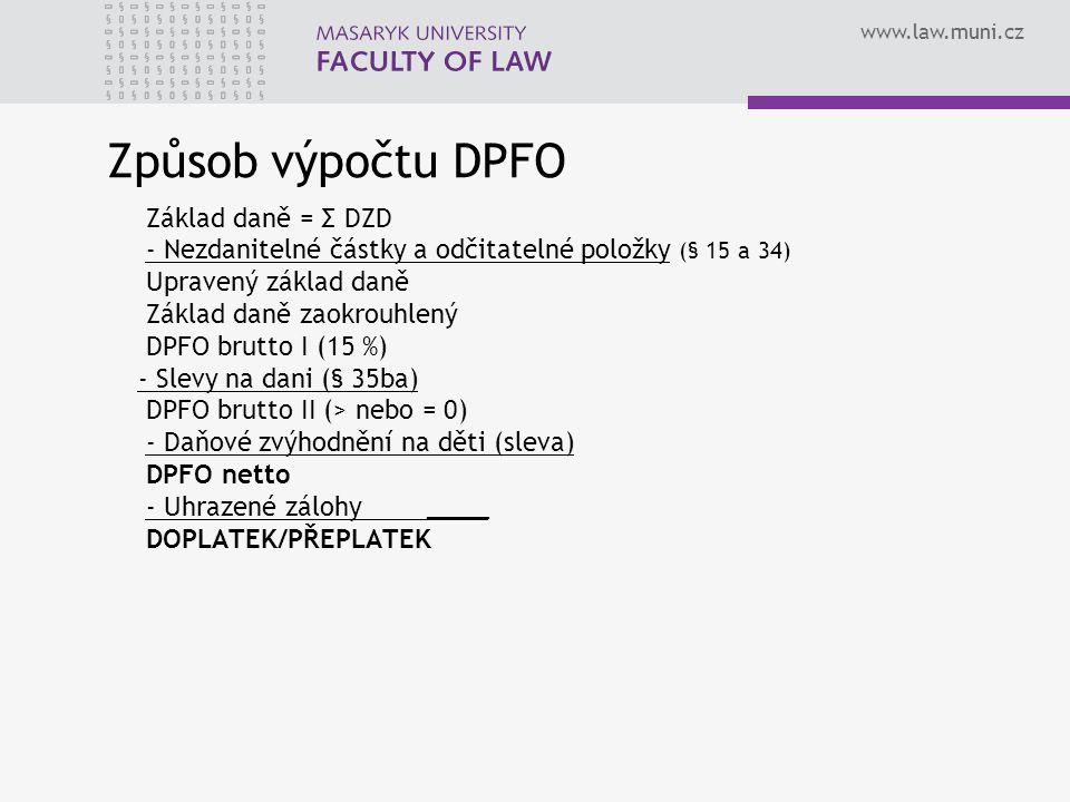 Způsob výpočtu DPFO Základ daně = Σ DZD