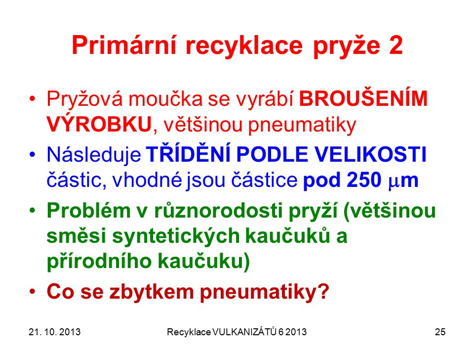 Primární recyklace pryže 2