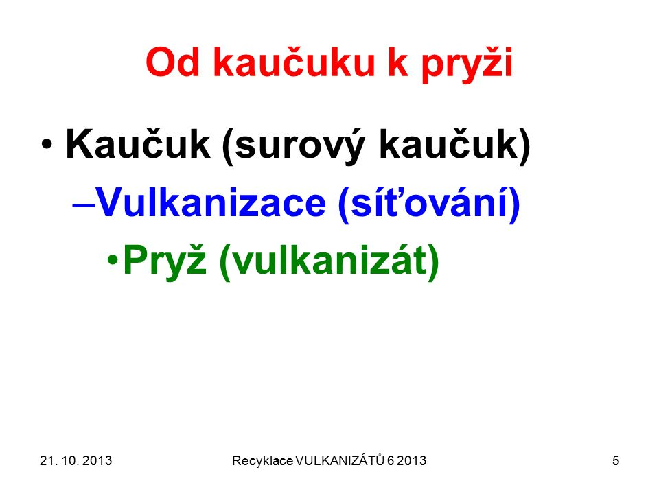 Recyklace VULKANIZÁTŮ 6 2013