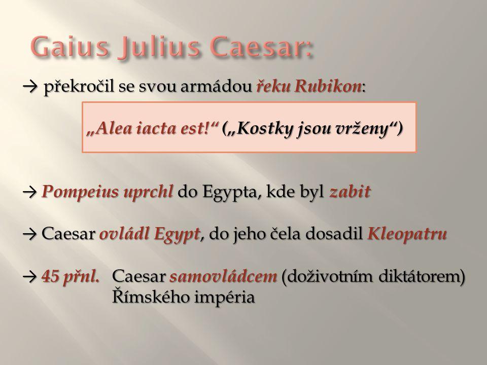 """""""Alea iacta est! (""""Kostky jsou vrženy )"""