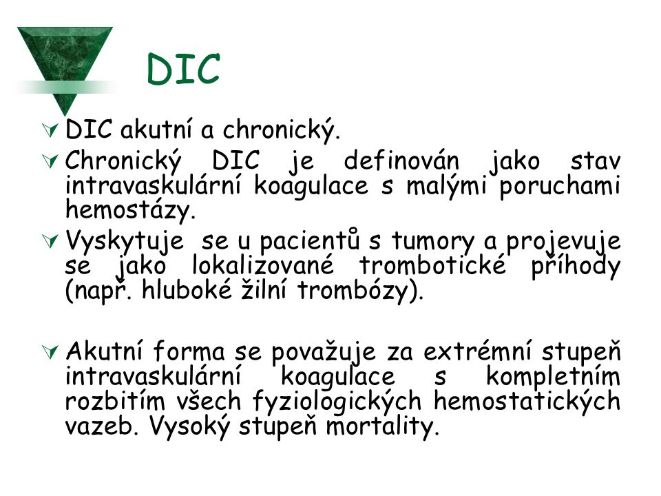 DIC DIC akutní a chronický.