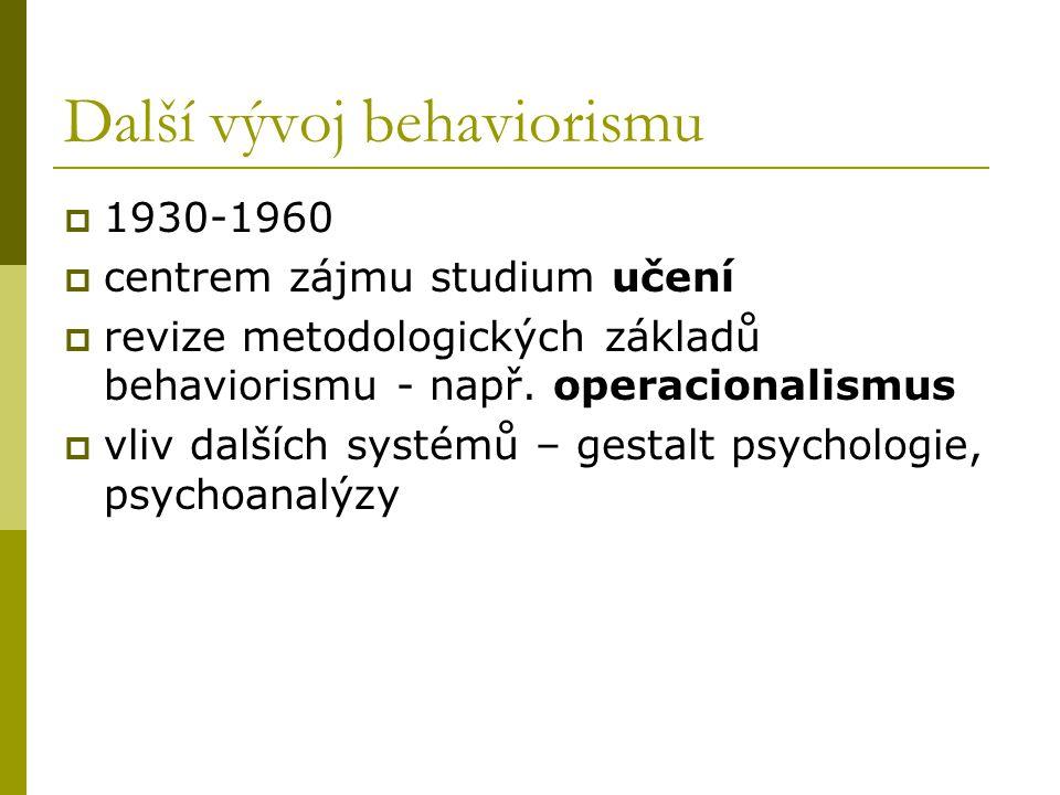 Další vývoj behaviorismu