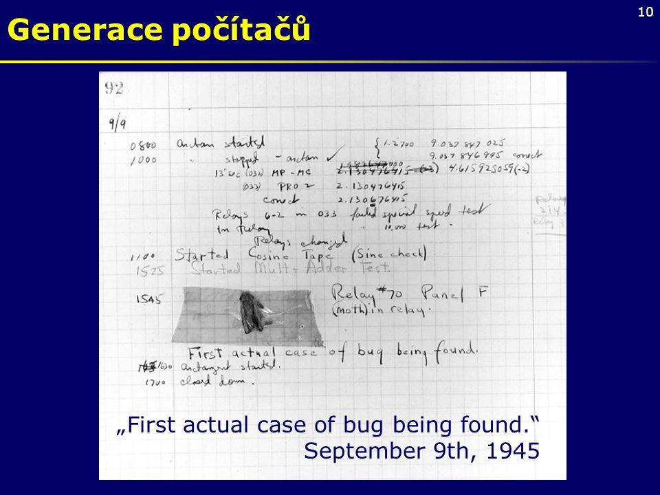 "Generace počítačů ""First actual case of bug being found."