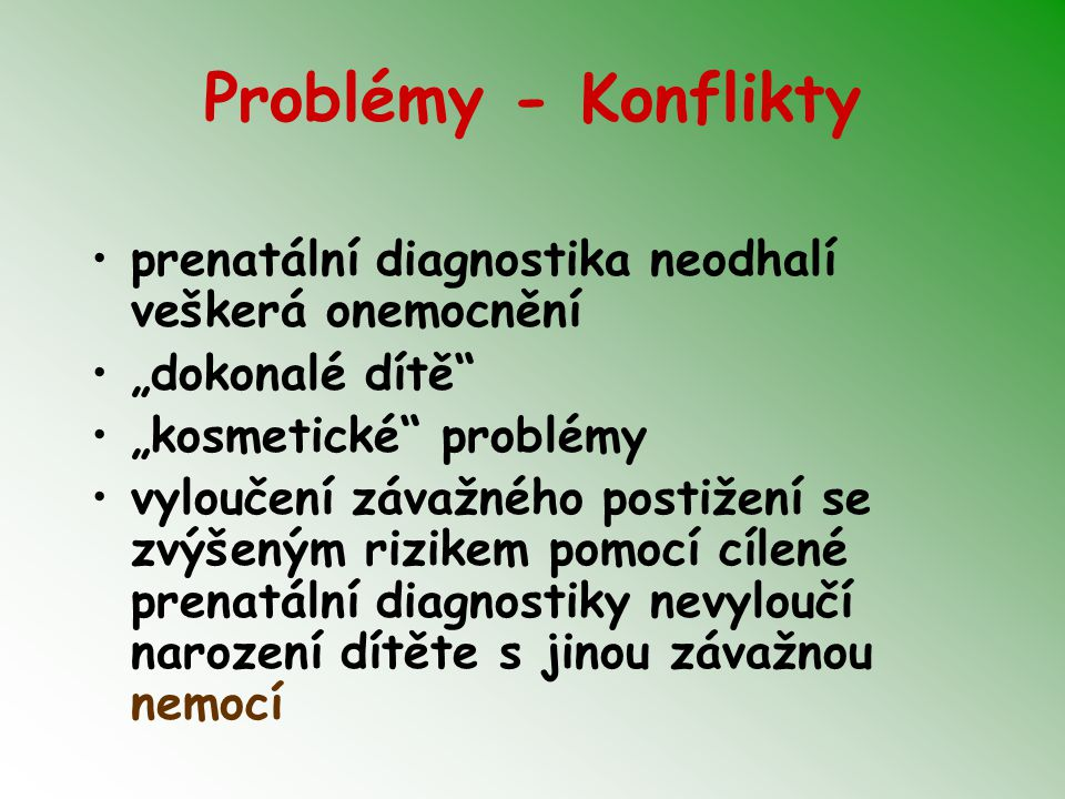 """Problémy - Konflikty prenatální diagnostika neodhalí veškerá onemocnění. """"dokonalé dítě """"kosmetické problémy."""