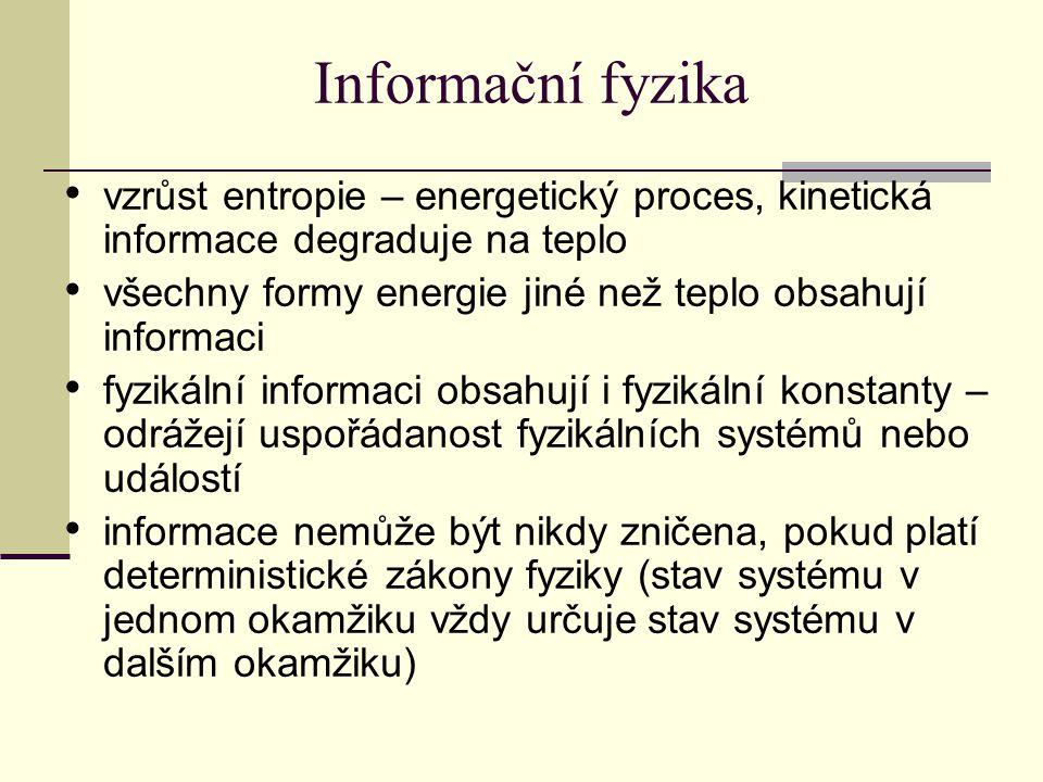Informační fyzika vzrůst entropie – energetický proces, kinetická informace degraduje na teplo.