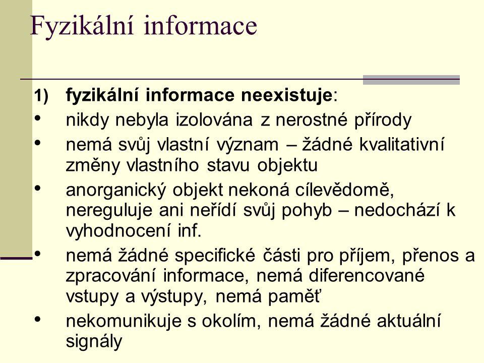 Fyzikální informace fyzikální informace neexistuje: