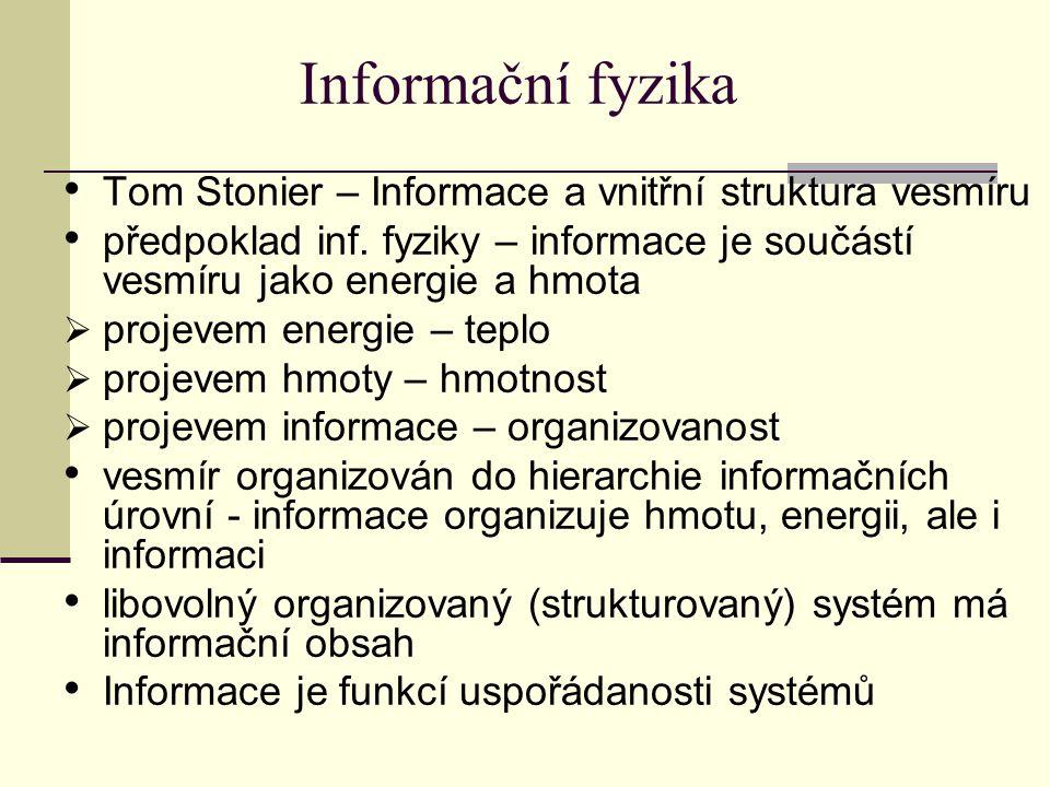 Informační fyzika Tom Stonier – Informace a vnitřní struktura vesmíru
