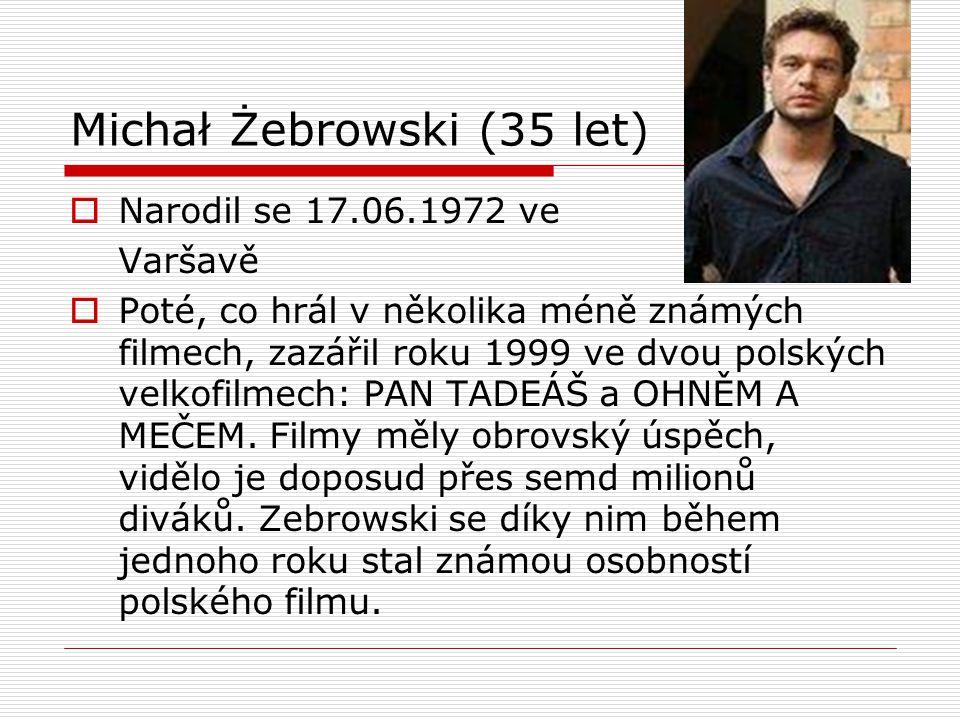 Michał Żebrowski (35 let)