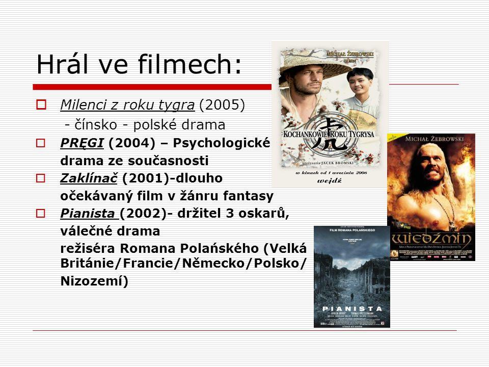 Hrál ve filmech: Milenci z roku tygra (2005) - čínsko - polské drama