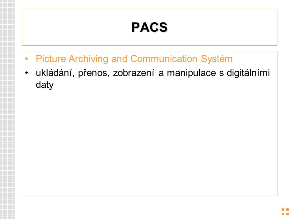 PACS Picture Archiving and Communication Systém
