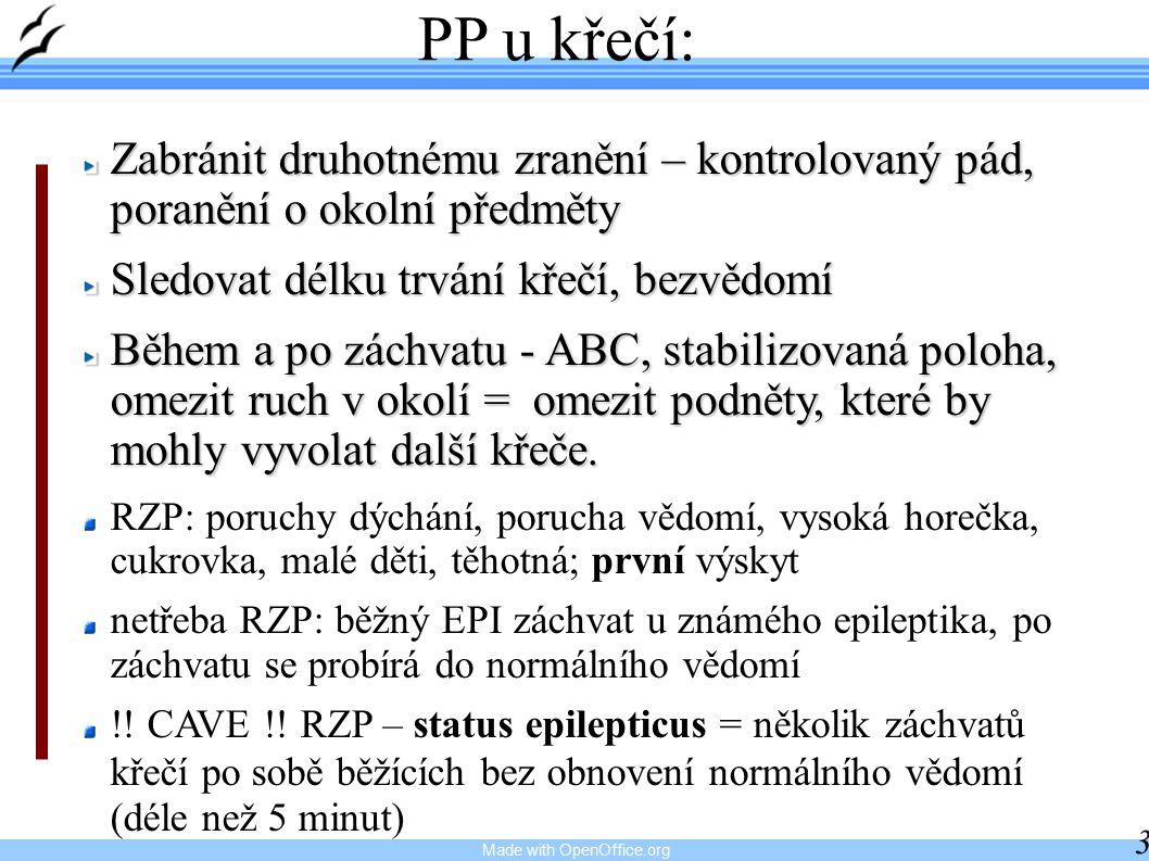 PP u křečí: Zabránit druhotnému zranění – kontrolovaný pád, poranění o okolní předměty. Sledovat délku trvání křečí, bezvědomí.